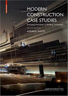 Modern Construction Case Studies - Emerging Innovation in Building Techniques