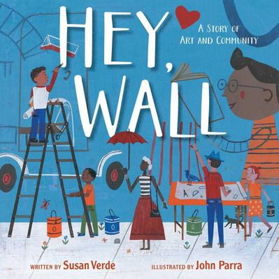 Hey, Wall - A Story of Art and Community
