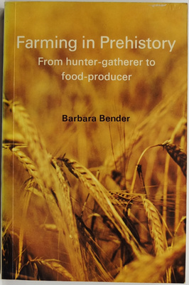 Farming in Prehistory - From Hunter-Gatherer to Food-Producer