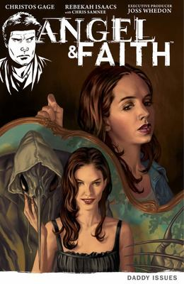 Angel and Faith Volume 2: Daddy Issues - Daddy Issues