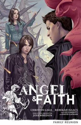 Angel and Faith Volume 3: Family Reunion - Family Reunion