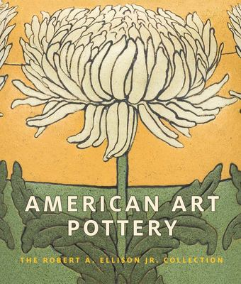 American Art Pottery - The Robert A. Ellison Jr. Collection