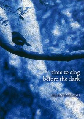 Time to Sing Before the Dark