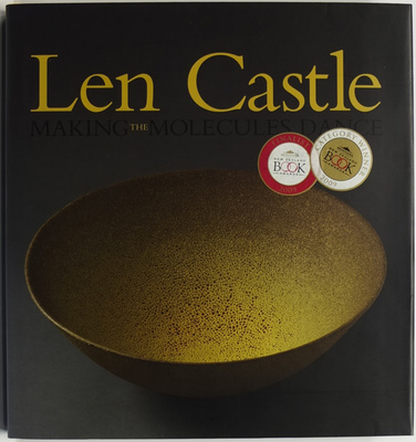 Len Castle: Making the Molecules Dance : Ceramics, 1948-2008