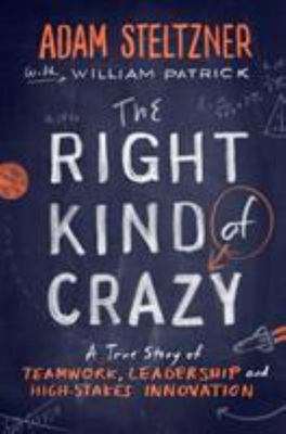 The Right Kind Of Crazy: A True Story of Teamwork