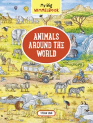 Animals Around The World (My Big Wimmelbook)