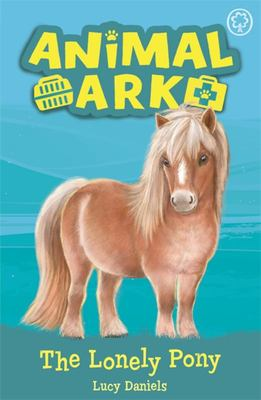 Lonely Pony (New Animal Ark #8)