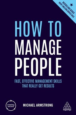 How to Manage People - Fast, Effective Management Skills That Really Get Results