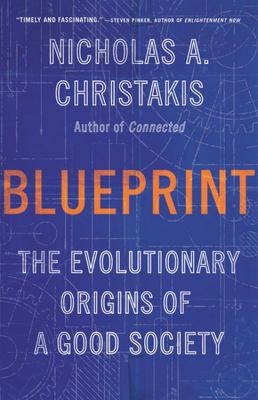 Blueprint - The Evolutionary Origins of a Good Society