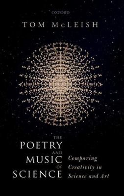 The Poetry and Music of Science - Comparing Creativity in Science and Art