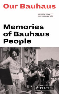 Our Bauhaus - Memories of Bauhaus People