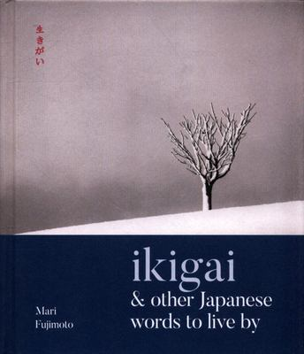 Ikigai and Other Japanese Words to Live By