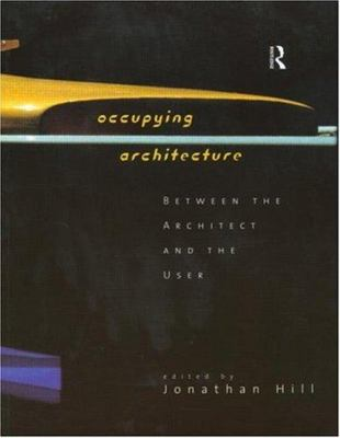 Occupying Architecture - Between the Architect and the User