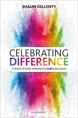 Celebrating Difference - A Whole-School Approach to LGBT+ Inclusion