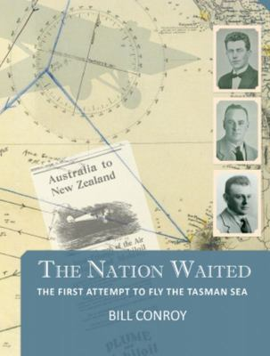 The Nation Waited: The First Attempt to Fly the Tasman Sea