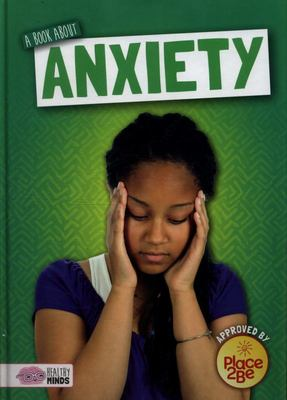 Healthy Minds: A Book about Anxiety