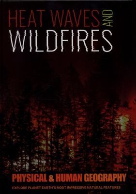 Physical and Human Geography: Heatwaves and Wildfires