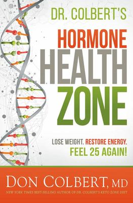The Hormone Zone - Lose Weight, Restore Energy, Feel 25 Again!