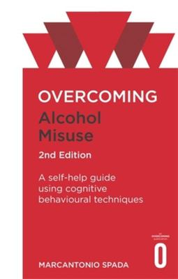 Overcoming Alcohol Misuse, 2nd Edition