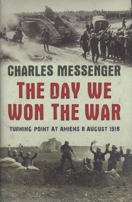 Day We Won the War - Amiens August
