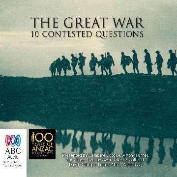 The Great War:: Memory, Perceptions and 10 Contested Questions