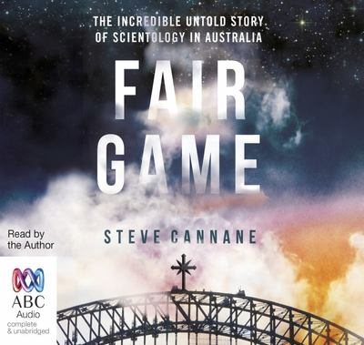 Fair Game: The Incredible Untold Story of Scientology in Australia audio