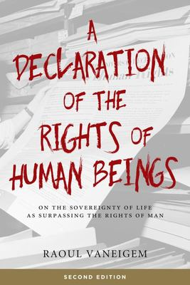 A Declaration of the Rights of Human Beings - On the Sovereignty of Life As Surpassing the Rights of Man