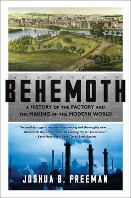 Behemoth - A History of the Factory and the Making of the Modern World