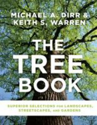 The Tree Book - Superior Selections for Landscapes, Streetscapes, and Gardens