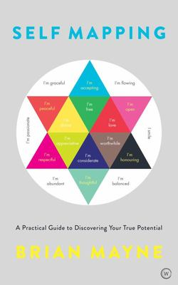 Self Mapping - A Practical Guide to Discovering Your True Potential