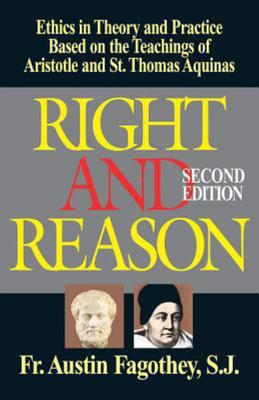Right and Reason - Ethics in Theory and Practice Based on the Teachings of Aristotle and St. Thomas Aquinas