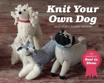 Knit Your Own Dog: The Best of Best in Show