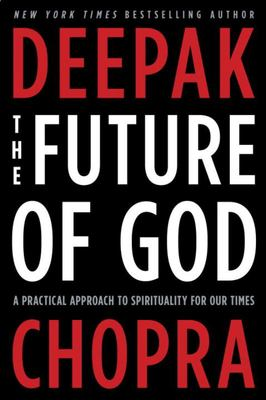 The Future of God - A Practical Approach to Spirituality for Our Times
