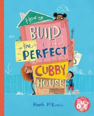 How To Build the Perfect Cubby House (HB)