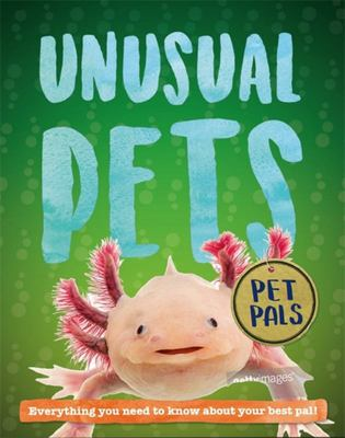 Pet Pals: Unusual Pets - Unusual Pets