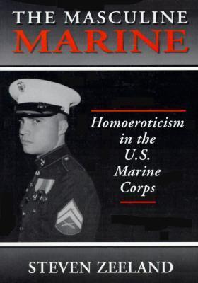 Masculine Marine: Homoeroticism in the US Marine Corps