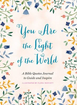 You Are the Light of the World - A Bible Quotes Journal to Guide and Inspire