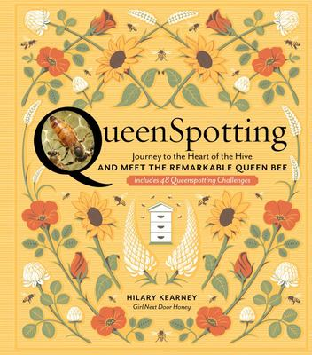 QueenSpotting - Meet the Remarkable Queen Bee and Discover the Drama at the Heart of the Hive; Includes 48 Queenspotting Challenges