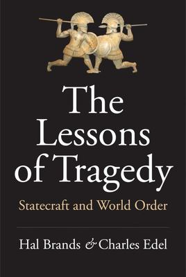 The Lessons of Tragedy: Statecraft and the Preservation of World Order