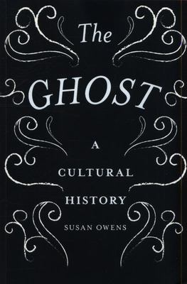 Ghost: A Cultural History - Paperback