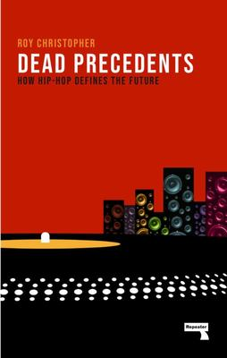 Dead Precedents - The Hacking and Haunting of Hip-Hop