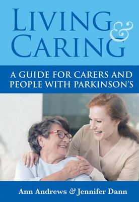 Living & Caring: A Guide for Carers and People with Parkinson's