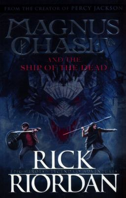 Magnus Chase and the Ship of the Dead (#3 Magnus Chase)