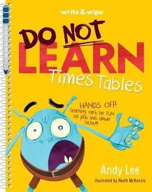 Do Not Learn Your Times Tables