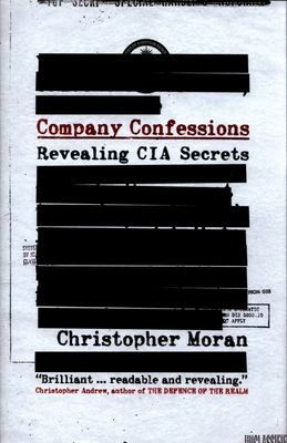 Company Confessions - Secrets, Memoirs, and the CIA