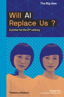 Will AI Replace Us? - A Primer for the 21st Century