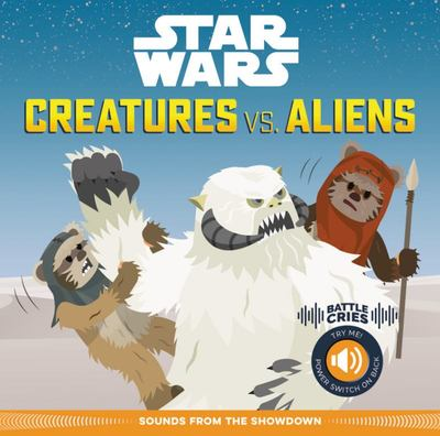 Creatures vs Aliens (Star Wars Battle Cries)