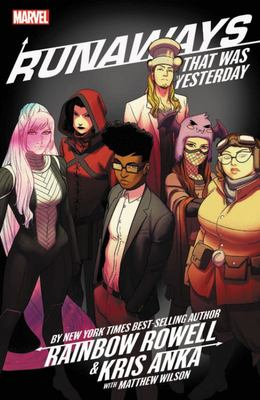 Runaways by Rainbow Rowell Vol. 3 - That Was Yesterday