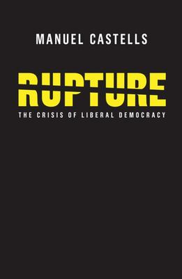 Rupture - The Crisis of Liberal Democracy