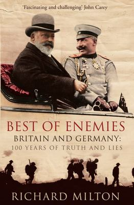 Best of Enemies: Britain and Germany - 100 Years of Truth and Lies